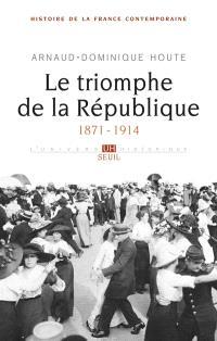 Histoire de la France contemporaine. Volume 4, Le triomphe de la République : 1871-1914