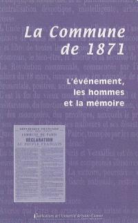 La Commune de 1871 : l'événement, les hommes et la mémoire : actes du colloque organisé à Précieux et à Montbrison les 15 et 16 mars 2003