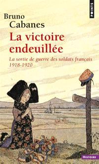 La victoire endeuillée : la sortie de guerre des soldats français, 1918-1920