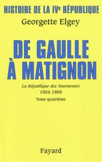 Histoire de la quatrième République, Volume 6, La République des tourmentes : 1954-1959. Volume 4, De Gaulle à Matignon : juin 1958- janvier 1959