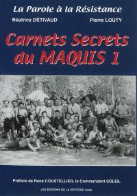 Carnets secrets du maquis. Volume 1