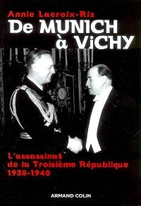 De Munich à Vichy : l'assassinat de la Troisième République, 1938-1940