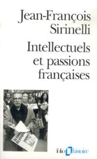 Intellectuels et passions françaises : manifestes et pétitions au XXe siècle