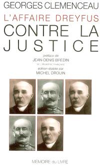 L'affaire Dreyfus. Volume 3, Contre la justice