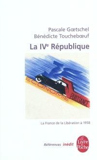 La France contemporaine. Volume 8, La IVe République : la France de la Libération à 1958