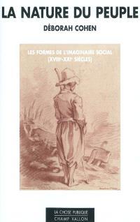 La nature du peuple : les formes de l'imaginaire social (XVIIIe-XXIe siècles)