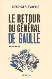 Le retour du général de Gaulle : 1946-1958