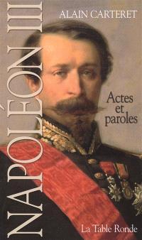 Napoléon III : actes et paroles : guide