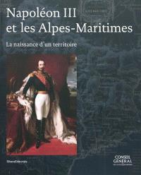 Napoléon III et les Alpes-Maritimes : la naissance d'un territoire
