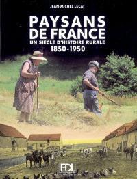 Paysans de France : un siècle d'histoire rurale, 1850-1950