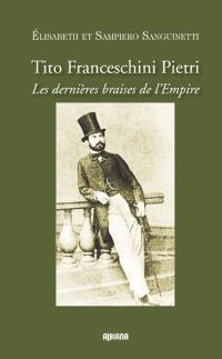 Tito Franceschini Piétri : les dernières braises de l'Empire