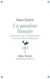 Un paradoxe français : antiracistes dans la Collaboration, antisémites dans la Résistance