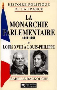 La monarchie parlementaire : de Louis XVIII à Louis-Philippe (1815-1848)