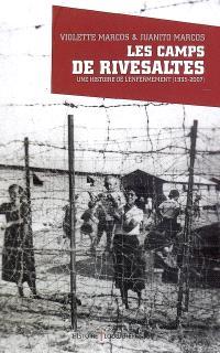 Les camps de Rivesaltes : une histoire de l'enfermement (1935-2007)