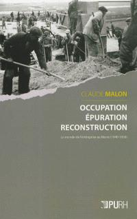Occupation, épuration, reconstruction : le monde de l'entreprise au Havre, 1940-1950