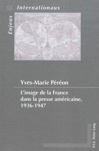 L'image de la France dans la presse américaine, 1936-1947