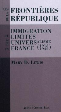 Les frontières de la République : immigration et limites de l'universalisme en France (1918-1940)