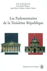 Les parlementaires de la troisième République : actes du colloque international, Paris, Centre de recherches en histoire du XIXe siècle, 18-19 oct. 2001