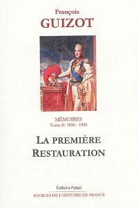 Mémoires pour servir à l'histoire de mon temps. Volume 2, La première Restauration : 1816-1830