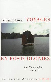 Voyages en postcolonies : Viêt Nam, Algérie, Maroc