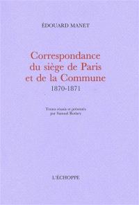 Correspondance du siège de Paris et de la Commune : 1870-1871