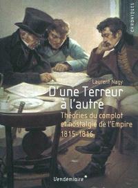 D'une terreur à l'autre : nostalgie de l'Empire et théories du complot, 1815-1816