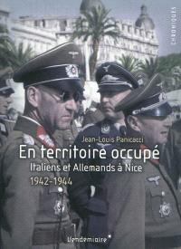En territoire occupé : Italiens et Allemands à Nice, 1942-1944