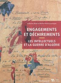 Engagements et déchirements : les intellectuels et la guerre d'Algérie