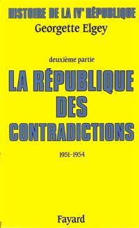 Histoire de la quatrième République. Volume 2, La République des contradictions : 1951-1954