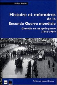 Histoire et mémoires de la Seconde Guerre mondiale : Grenoble en ses après-guerres (1944-1964)