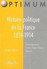 Histoire politique de la France de 1814 à 1914