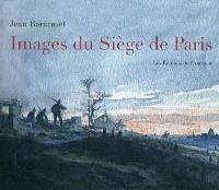 Images du siège de Paris, 1870-1871
