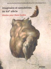 Imaginaire et sensibilités au XIXe siècle : études pour Alain Corbin