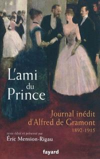 L'ami du prince : journal inédit d'Alfred de Gramont (1892-1915)