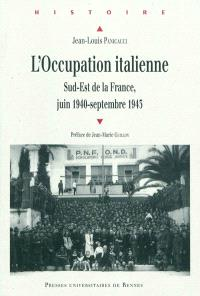 L'Occupation italienne : Sud-Est de la France, juin 1940-septembre 1943