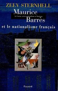 La France entre nationalisme et fascisme. Volume 1, Maurice Barrès et le nationalisme français
