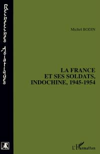 La France et ses soldats : Indochine, 1945-1954