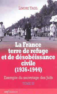 La France terre de refuge et de désobéissance civile, 1936-1944 : exemple du sauvetage des Juifs. Volume 3, Implication des milieux catholiques et protestants : l'aide des résistants