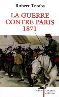 La guerre contre Paris, 1871