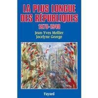 La Plus longue des républiques : 1870-1940