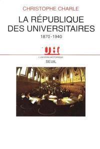 La République des universitaires : 1870-1940