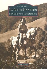 La route Napoléon : sur les traces de l'Empereur