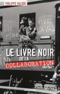 Le livre noir de la collaboration : 1940-1944