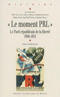Le moment PRL : le Parti républicain de la liberté, 1946-1951