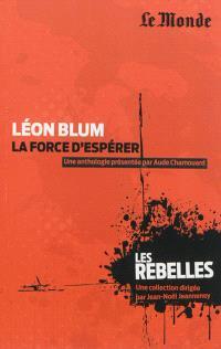 Léon Blum : la force d'espérer