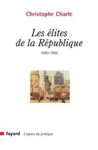 Les élites de la République : 1880-1900