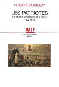 Les patriotes : la gauche républicaine et la nation, 1830-1870
