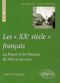 Les XXe siècle français : la France et les Français de 1914 à nos jours