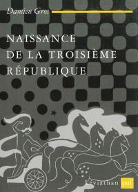 Naissance de la Troisième République