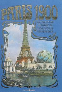Paris 1900 : la fabuleuse histoire de l'Exposition universelle